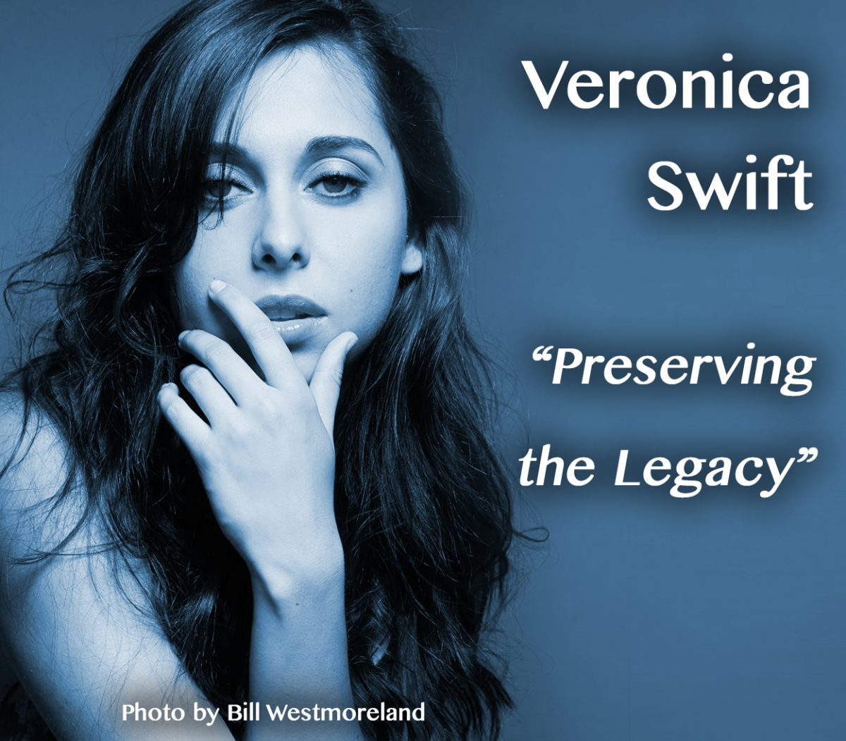 "Veronica Swift—""Preserving the Legacy"""