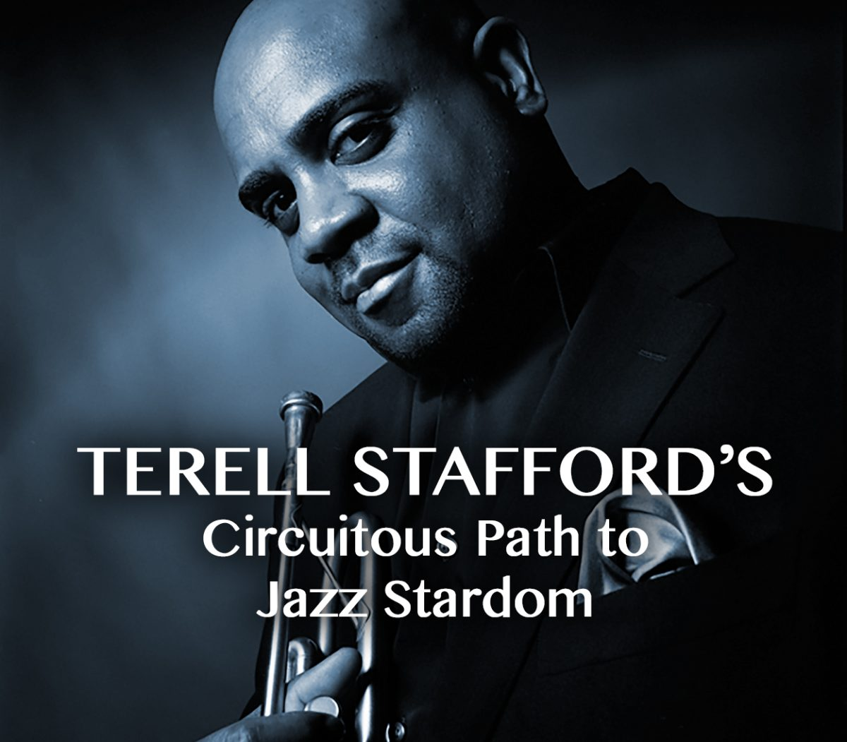 Terell Stafford's Circuitous Path to Jazz Stardom