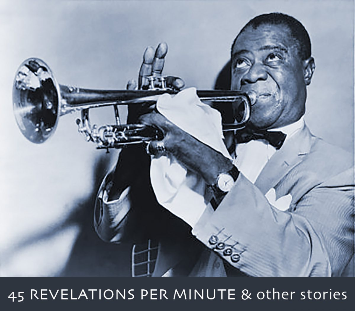 """""""45 Revelations Per Minute"""" & other stories"""